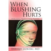 When Blushing Hurts by Enrique Jadresic