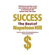 Success: The Best of Napoleon Hill