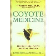 Coyote Medicine by Lewis Mehl-Madrona