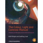 The Colour, Light and Contrast Manual by Keith Bright