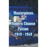 Masterpieces of Modern Chinese Fiction 1919 - 1949 by Professor Lu Xun