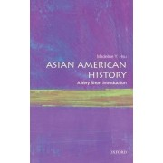 Asian American History: A Very Short Introduction by Madeline Y. Hsu