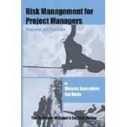 Risk Management for Project Managers by Marcus Goncalves