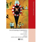 The Anthropology of Globalization by Jonathan Xavier Inda