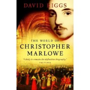 The World of Christopher Marlowe by Professor David S. Riggs