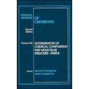 Physical Methods of Chemistry: Determination of Chemical Composition and Molecular Structure by Arnold Weissberger
