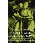 Troy Between Greece and Rome by Andrew Erskine