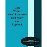 Blue Willow Novel Literature Unit Study and Lapbook by Teresa Ives Lilly