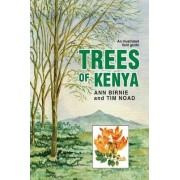 Trees of Kenya by Ann Birnie