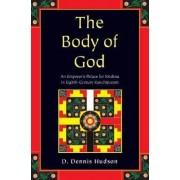 The Body of God by D. Dennis Hudson
