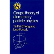 Gauge Theory of Elementary Particle Physics by Ta-Pei Cheng