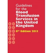 Guidelines for the Blood Transfusion Services in the United Kingdom by National Blood Service