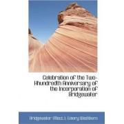 Celebration of the Two-Hhundredth Anniversary of the Incorporation of Bridgewater by Bridgewater (Mass )