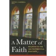 A Matter of Faith by David E. Campbell