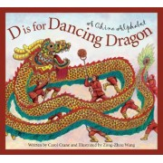 D Is for Dancing Dragon by Carol Crane