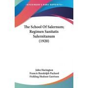 The School of Salernum; Regimen Sanitatis Salernitanum (1920) by Sir John Harington