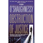 Obstruction of Justice by Perri O'Shaughnessy