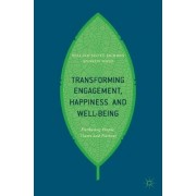 Transforming Engagement, Happiness and Well-Being by William Scott-Jackson