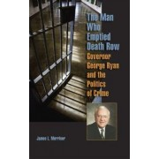 The Man Who Emptied Death Row by James L Merriner Ma