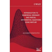 Introduction to Numerical Ordinary and Partial Differential Equations Using MATLAB by Alexander Stanoyevitch