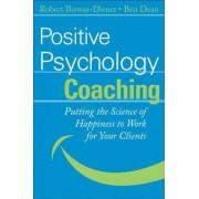 Positive Psychology Coaching by Ben Dean