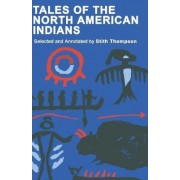 Tales of North American Indians by Deceased Stith Thompson