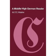 A Middle High German Reader by Maurice O'C. Walshe