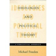 Ideologies and Political Theory by Michael Freeden