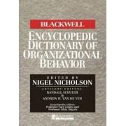 The Blackwell Encyclopedic Dictionary of Organizational Behavior by Nigel Nicholson