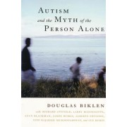 Autism and the Myth of the Person Alone by Douglas Biklen