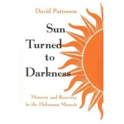 Sun Turned to Darkness by David Patterson