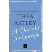 A Descant For Gossips (Uqp Modern Classics Series), by Thea Astley