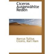 Ciceros Ausgew Hlte Reden by Marcus Tullius Cicero