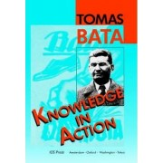 Knowledge in Action by Bata Tomas