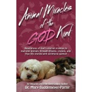 Animal Miracles of the God Kind by Dr Mary Buddemeyer-Porter