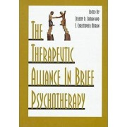 The Therapeutic Alliance in Brief Psychotherapy by Jeremy D. Safran