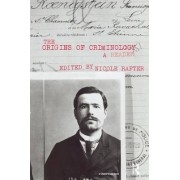 The Origins of Criminology by Nicole H. Rafter