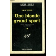 Une Blonde Grand Sport. ( The Blonde And Johnny Malloy ). Collection : Serie Noire N° 664