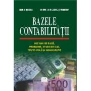 Bazele contabilitatii - Notiuni de baza, probleme, studii de caz, teste grila si monografie.