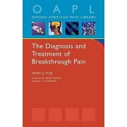 The Diagnosis and Treatment of Breakthrough Pain by Perry G. Fine