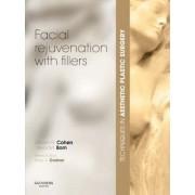Facial Rejuvenation with Fillers by Steven R. Cohen
