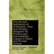 The Normal Rudiments of Arithmetic by Edward Brooks