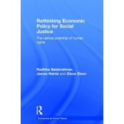 Rethinking Economics for Social Justice: The Radical Potential of Human Rights