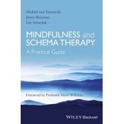 Mindfulness and Schema Therapy - a Practical Guide by Michiel van Vreeswijk