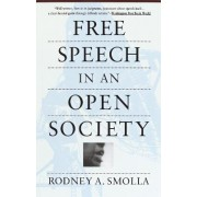 Free Speech in an Open Society by R Smolla