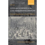 Love and Eugenics in the Late Nineteenth Century by Angelique Richardson