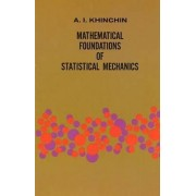 Mathematical Foundations of Statistical Mechanics by A. Y. Khinchin