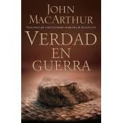 Verdad En Guerra by John MacArthur