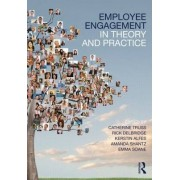 Employee Engagement in Theory and Practice by Catherine Truss