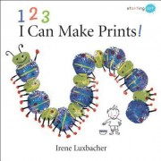 123 I Can Make Prints! by Irene Luxbacher